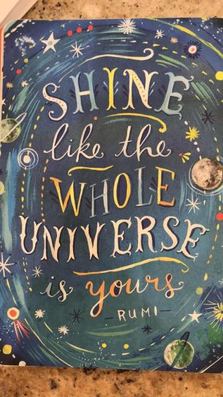 Rumi Shine Like the Universe is Yours