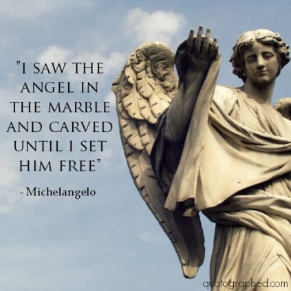A Loing Invitation Michelangelo Quote 2 July 26 2016