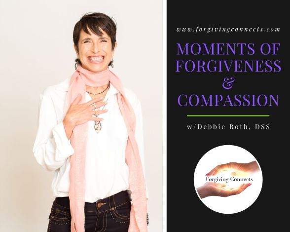 Moments of Forgiveness and Compassion